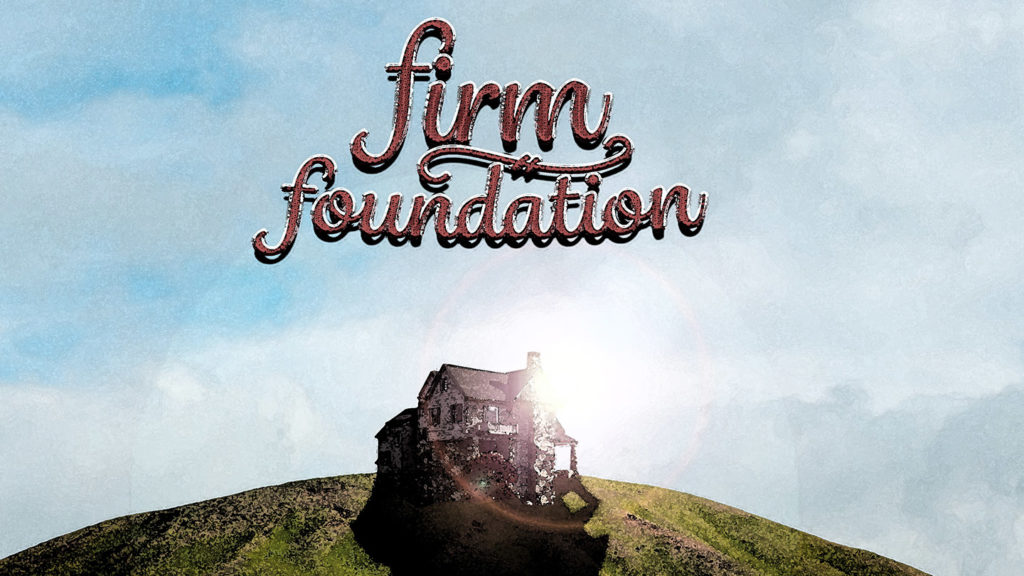 Signs Your Spiritual Foundation Needs Work (Firm Foundation
