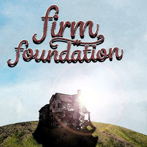 Firm Foundation - Teaching Series at Restoration Church