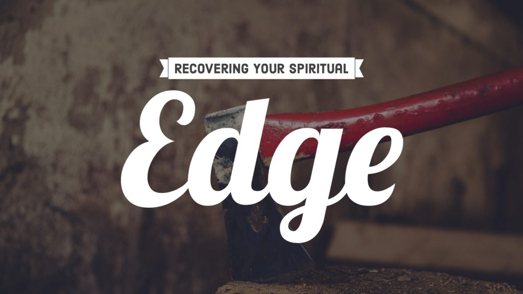 Recovering Your Spiritual Edge